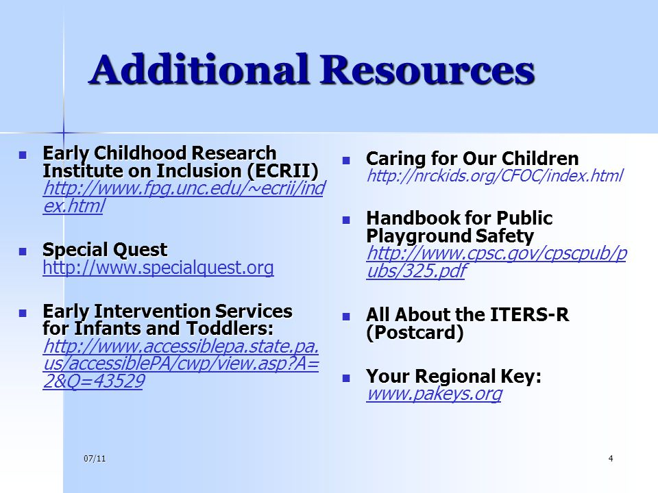 4/14/2017 Additional Resources. Caring for Our Children http://nrckids.org/CFOC/index.html.