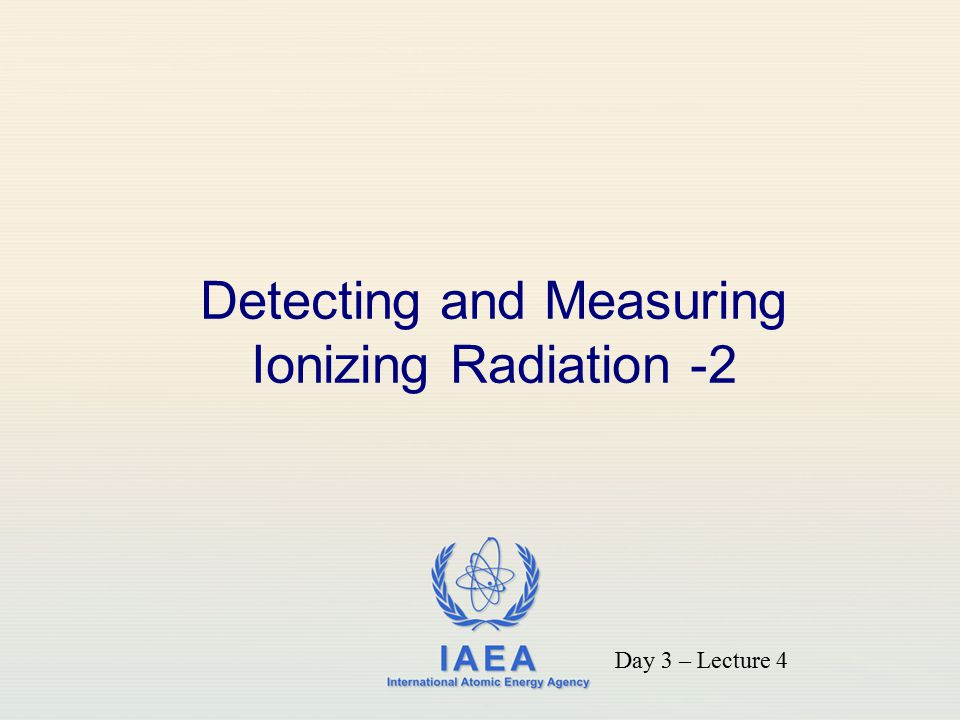 Detecting and Measuring Ionizing Radiation -2