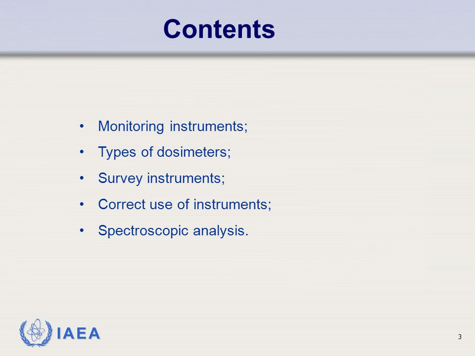 Contents Monitoring instruments; Types of dosimeters;