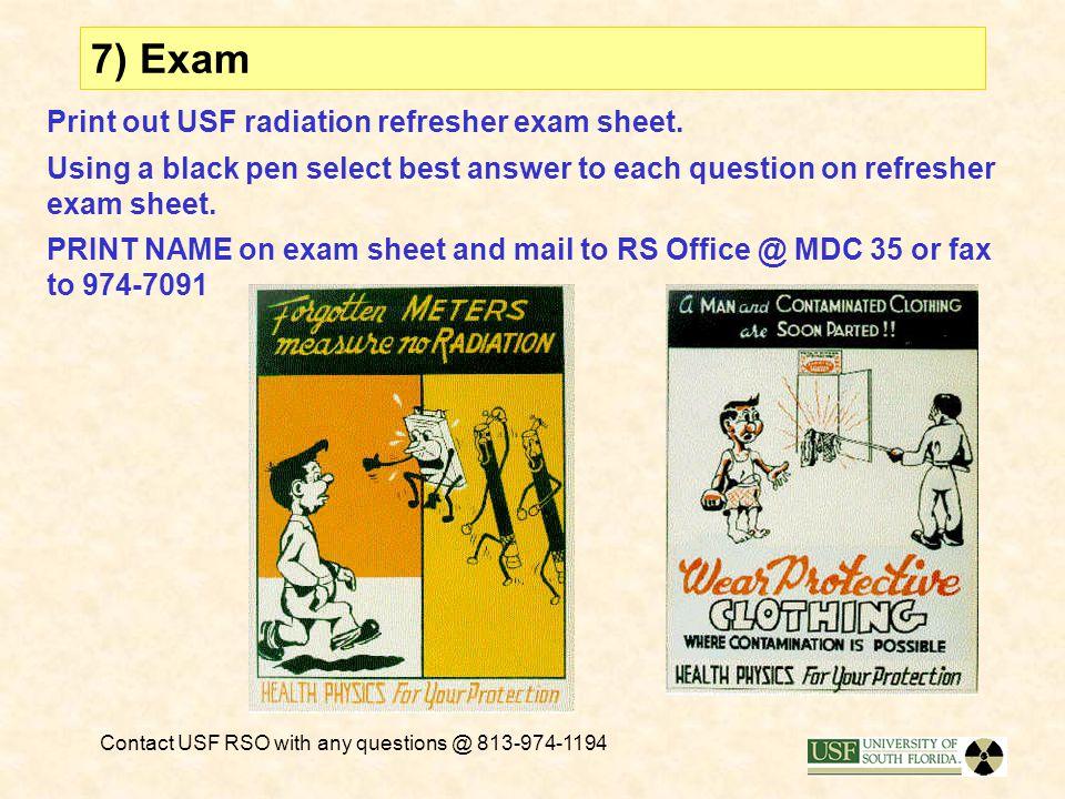7) Exam Print out USF radiation refresher exam sheet.