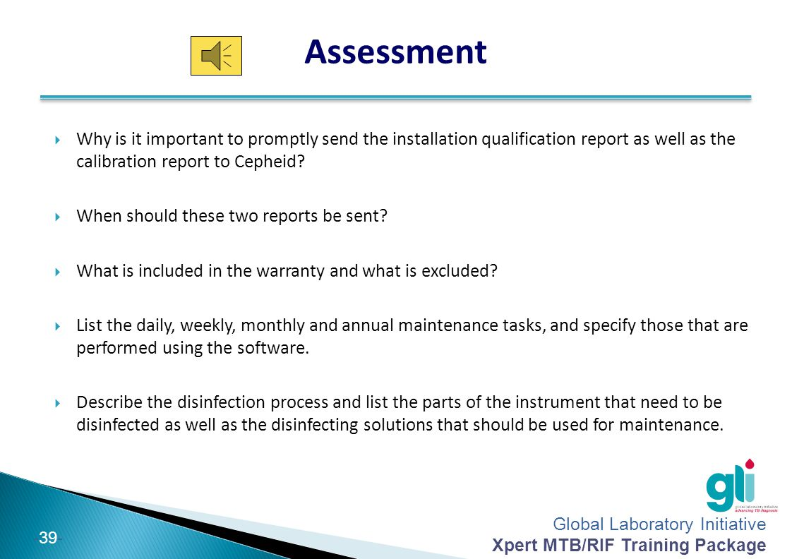 Assessment Why is it important to promptly send the installation qualification report as well as the calibration report to Cepheid