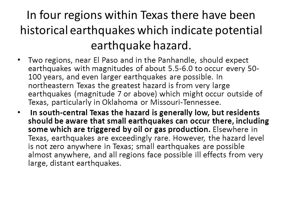 In four regions within Texas there have been historical earthquakes which indicate potential earthquake hazard.