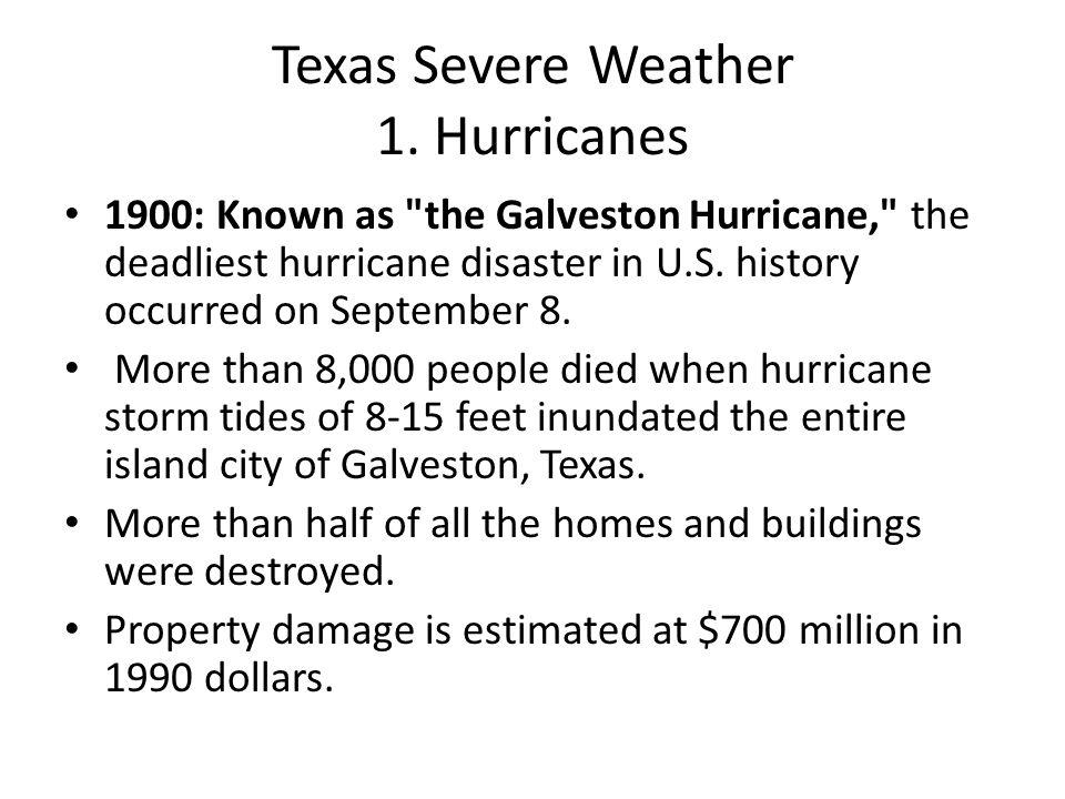 Texas Severe Weather 1. Hurricanes