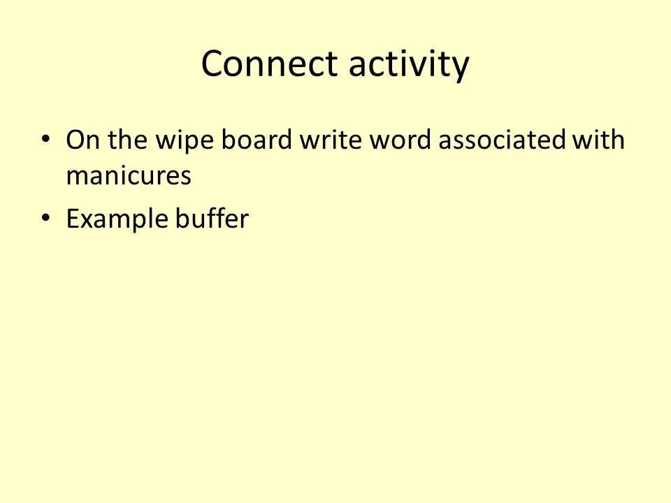 Connect activity On the wipe board write word associated with manicures Example buffer
