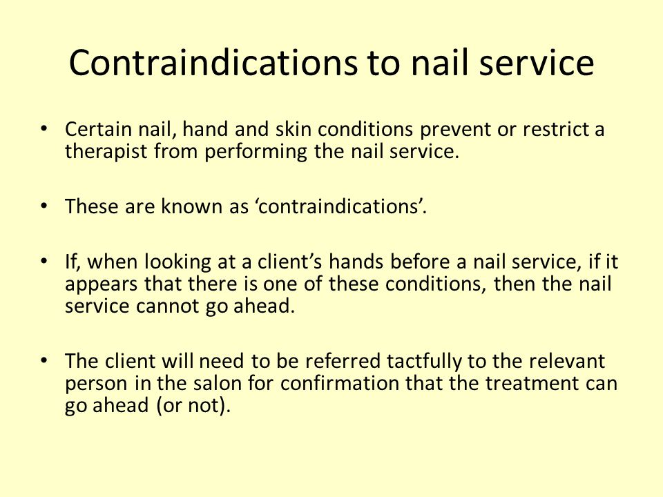Contraindications to nail service