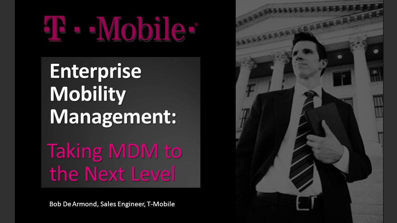 Enterprise Mobility Management:, Taking MDM to the Next Level