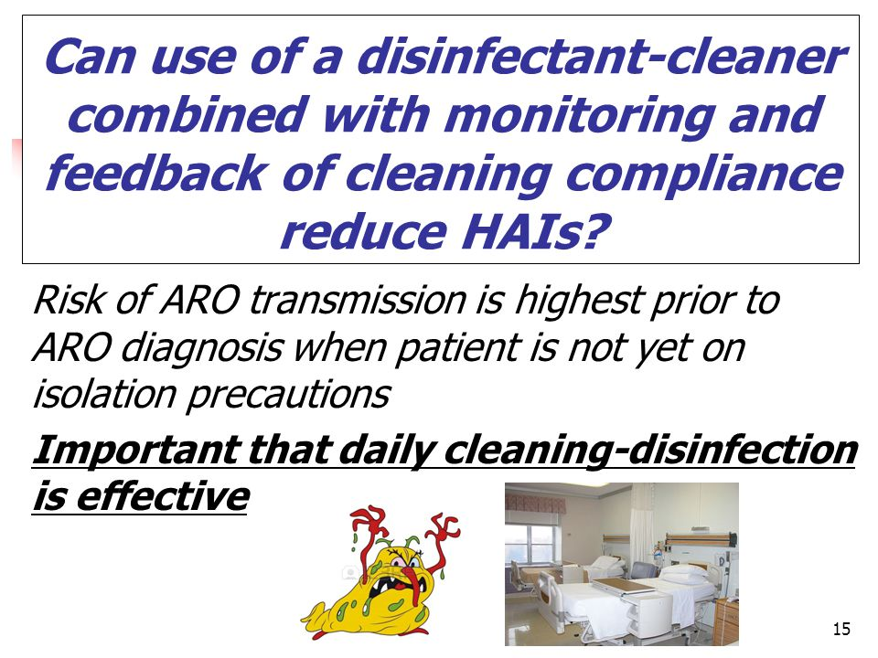 Can use of a disinfectant-cleaner combined with monitoring and feedback of cleaning compliance reduce HAIs