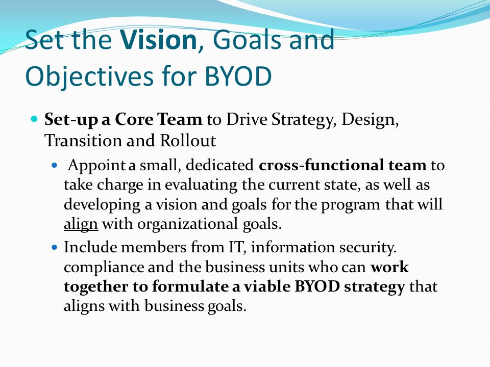 Set the Vision, Goals and Objectives for BYOD