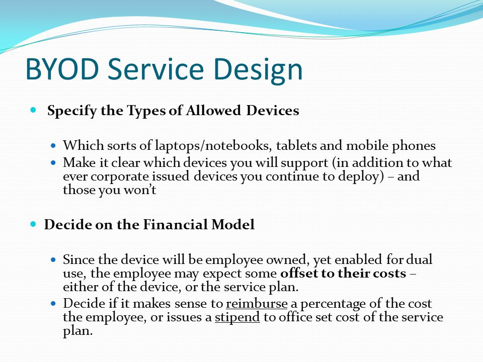 BYOD Service Design Specify the Types of Allowed Devices