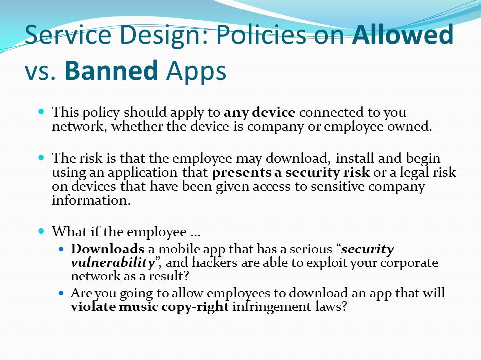 Service Design: Policies on Allowed vs. Banned Apps