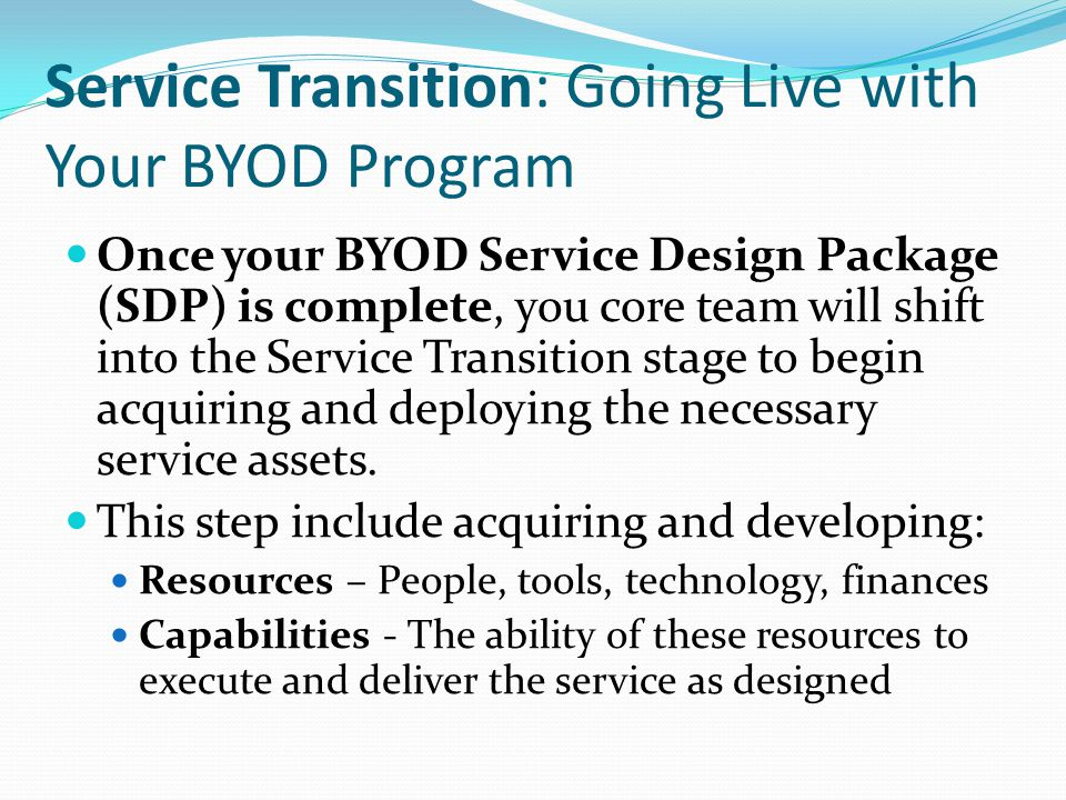 Service Transition: Going Live with Your BYOD Program