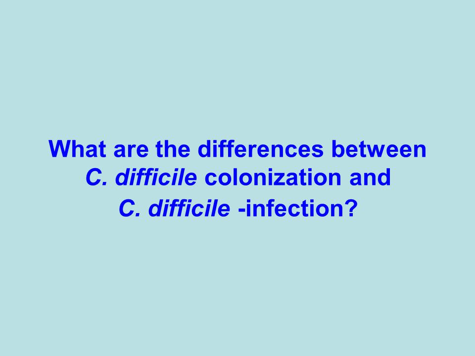What are the differences between C. difficile colonization and C