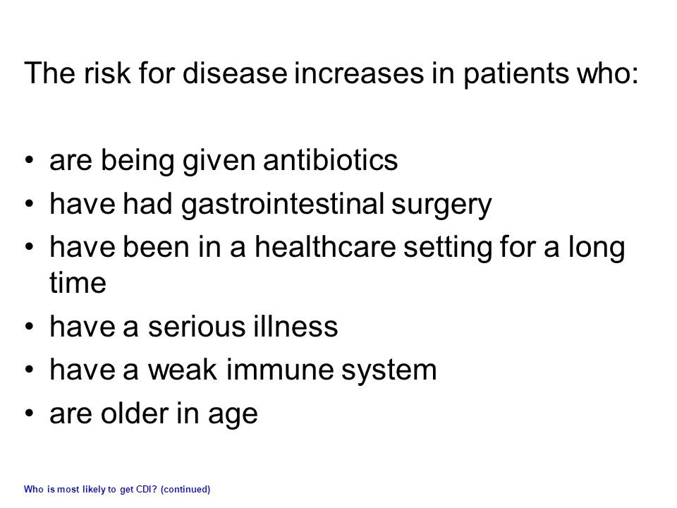 The risk for disease increases in patients who: