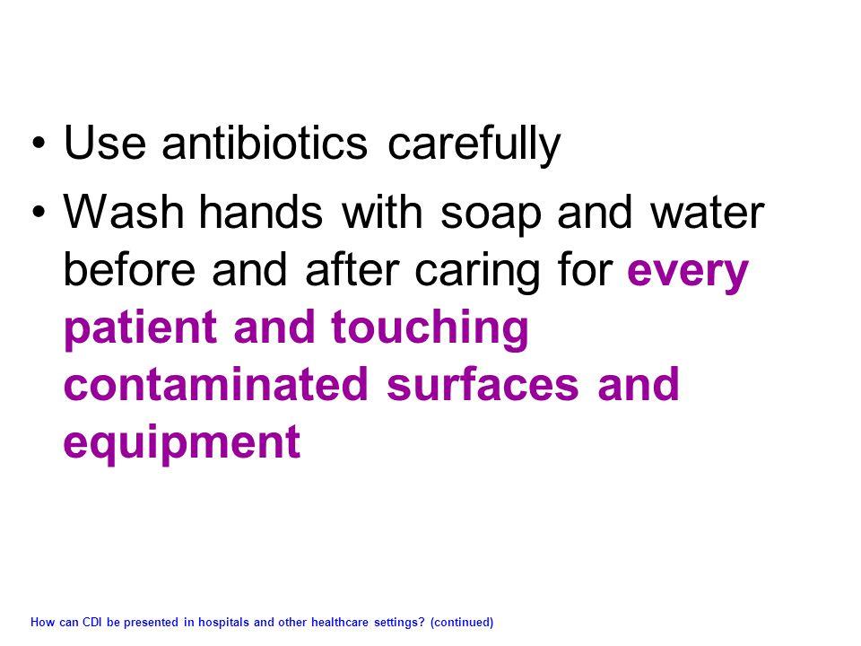 Use antibiotics carefully