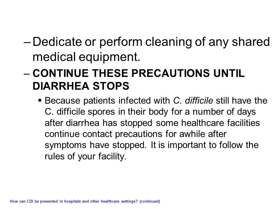 Dedicate or perform cleaning of any shared medical equipment.