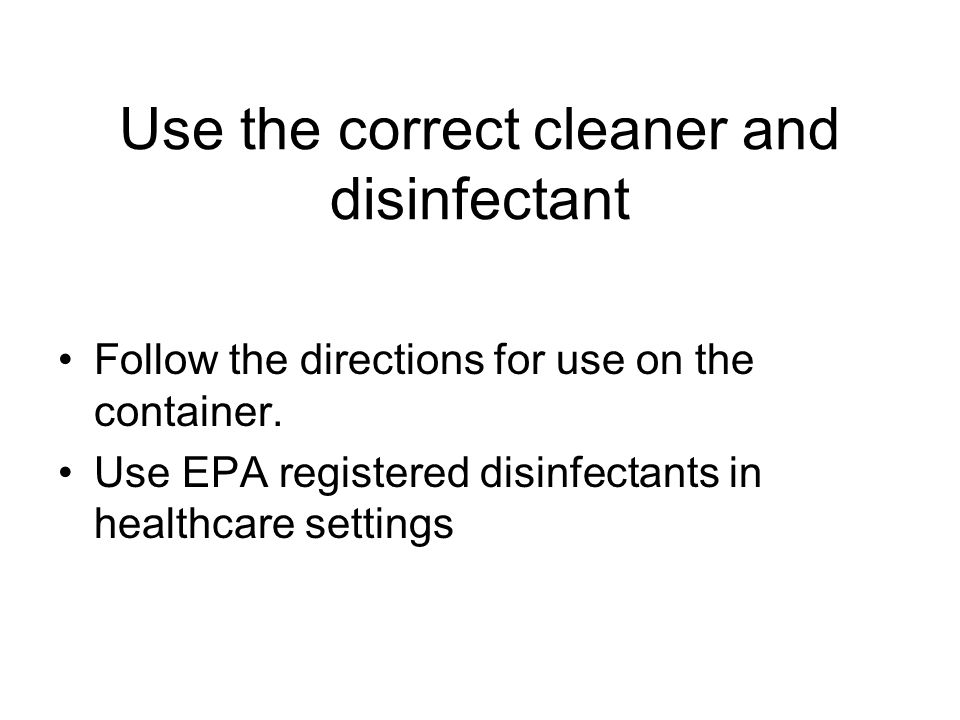 Use the correct cleaner and disinfectant
