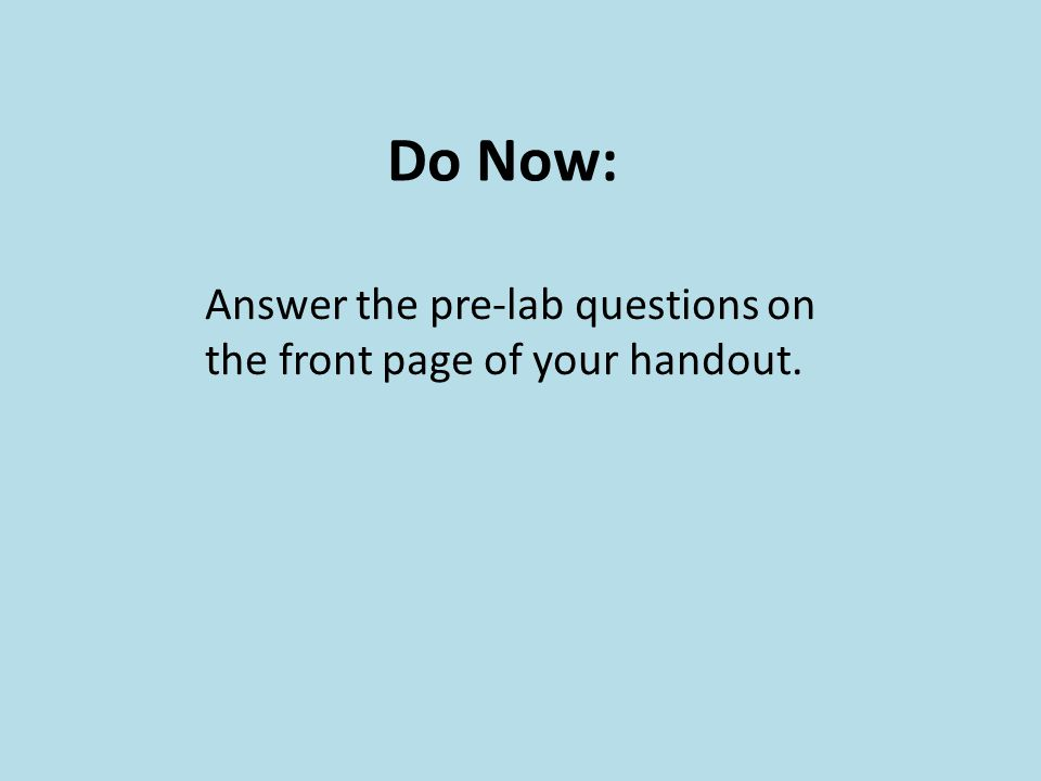 Do Now: Answer the pre-lab questions on