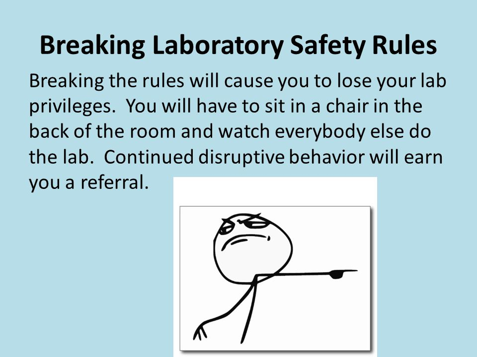 Breaking Laboratory Safety Rules