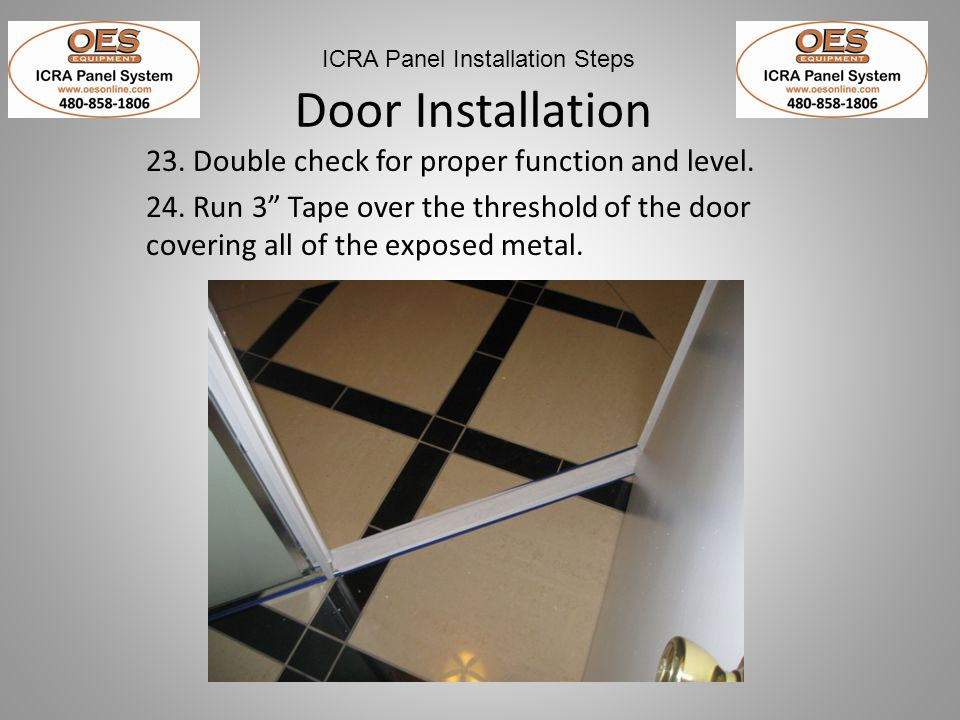 Door Installation 23. Double check for proper function and level.