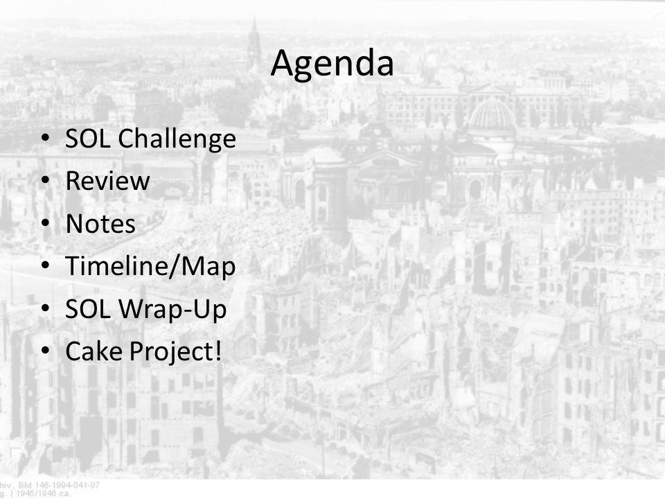 Agenda SOL Challenge Review Notes Timeline/Map SOL Wrap-Up