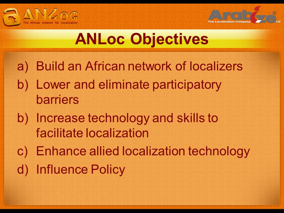 ANLoc Objectives Build an African network of localizers