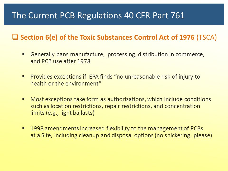 The Current PCB Regulations 40 CFR Part 761