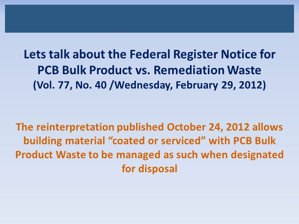 Lets talk about the Federal Register Notice for PCB Bulk Product vs