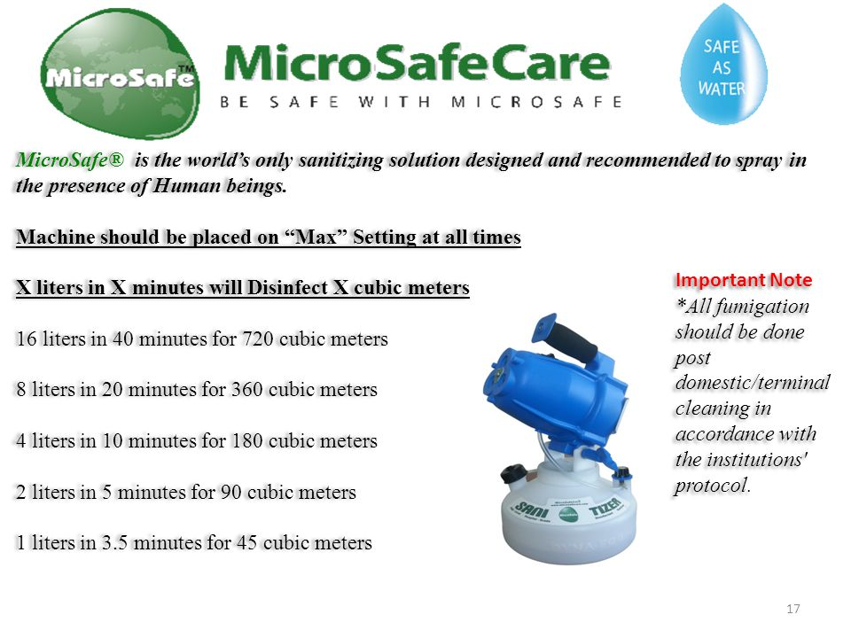 MicroSafe® is the world's only sanitizing solution designed and recommended to spray in the presence of Human beings.