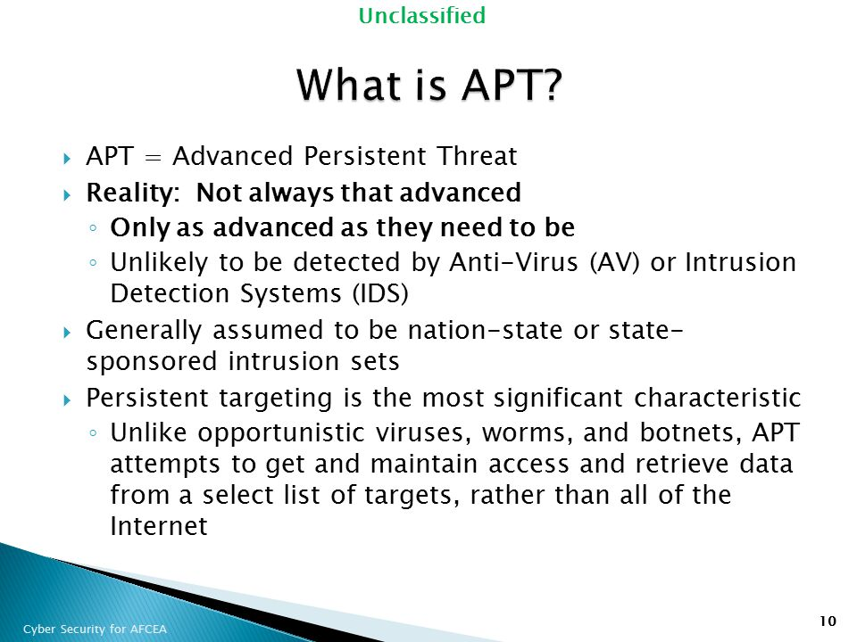 What is APT APT = Advanced Persistent Threat