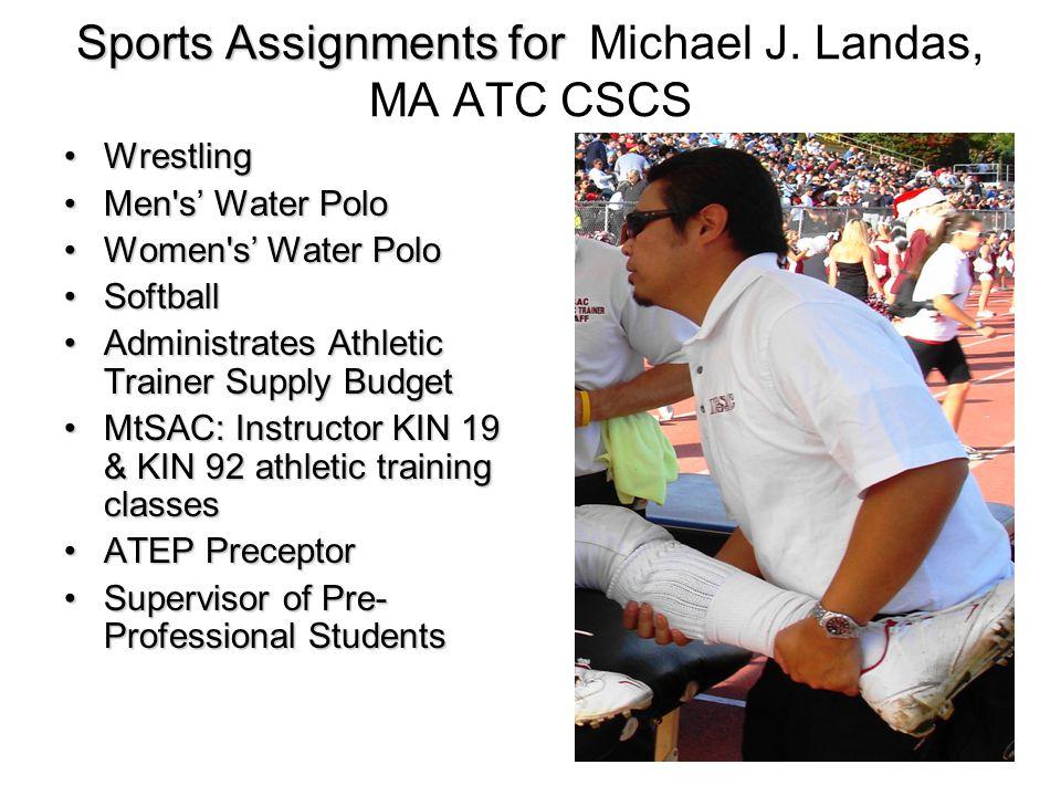 Sports Assignments for Michael J. Landas, MA ATC CSCS