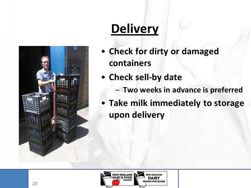 Delivery Check for dirty or damaged containers Check sell-by date