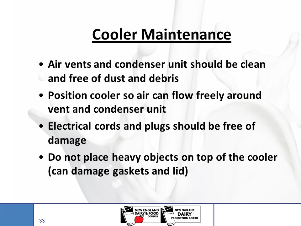 Cooler Maintenance Air vents and condenser unit should be clean and free of dust and debris.