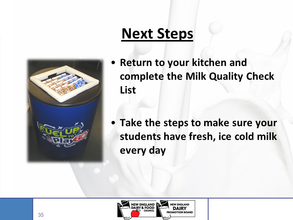 Next Steps Return to your kitchen and complete the Milk Quality Check List.