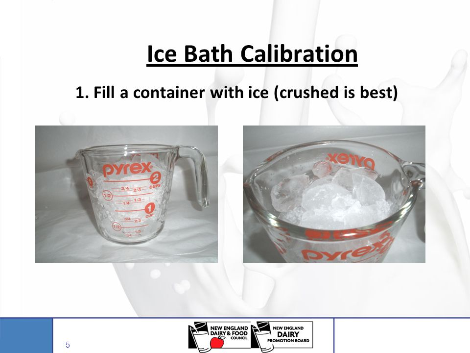 Ice Bath Calibration 1. Fill a container with ice (crushed is best)