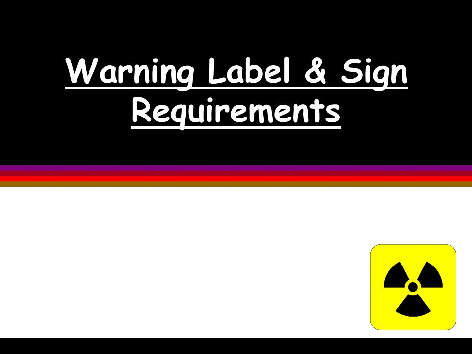 Warning Label & Sign Requirements