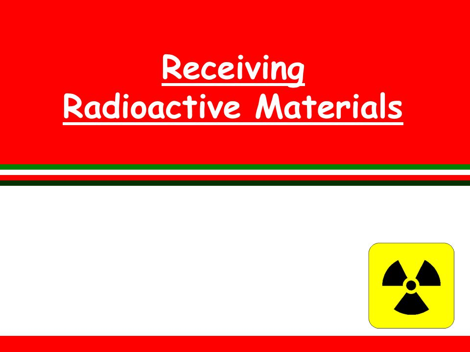 Receiving Radioactive Materials