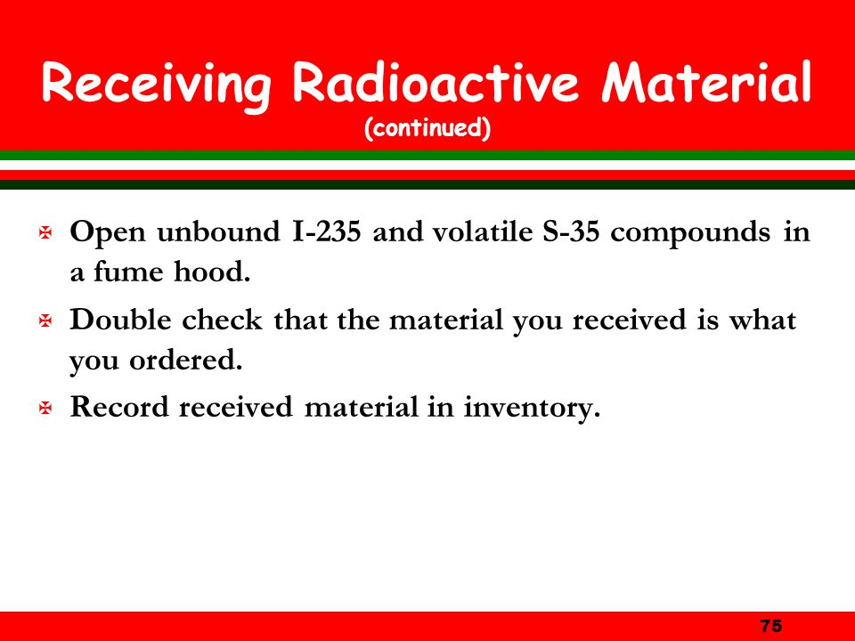 Receiving Radioactive Material (continued)