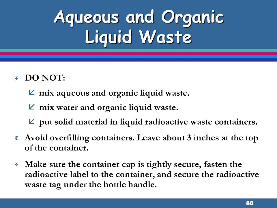 Aqueous and Organic Liquid Waste