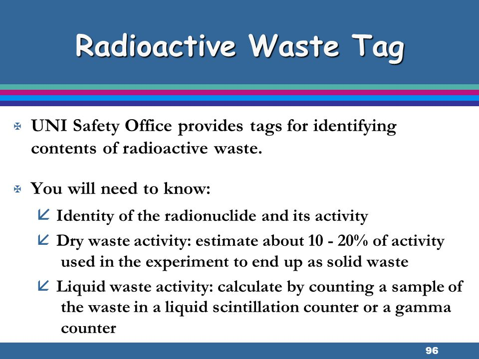 Radioactive Waste Tag UNI Safety Office provides tags for identifying contents of radioactive waste.
