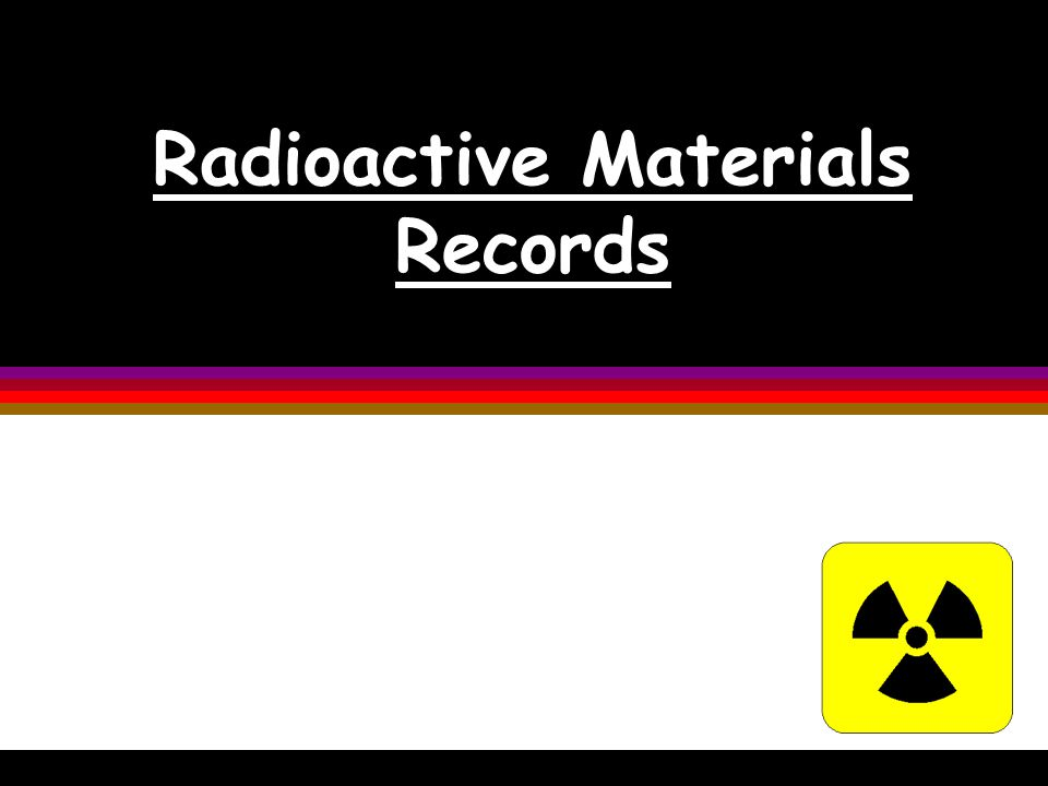 Radioactive Materials Records