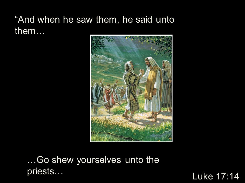 And when he saw them, he said unto them…