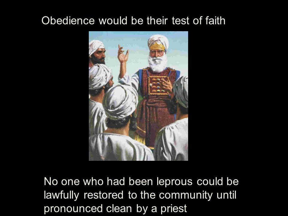 Obedience would be their test of faith