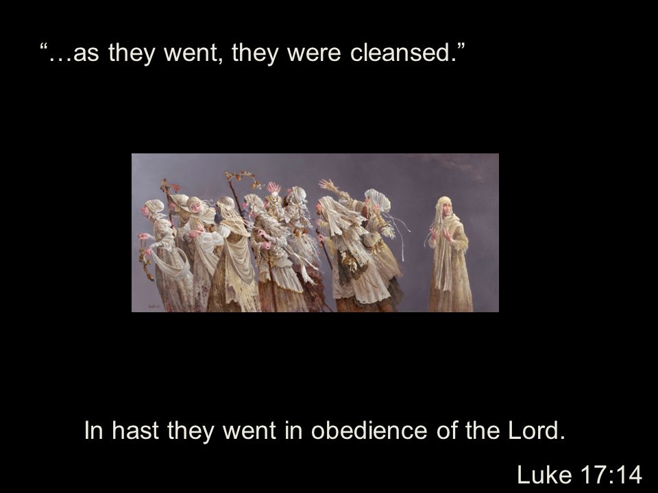 …as they went, they were cleansed.