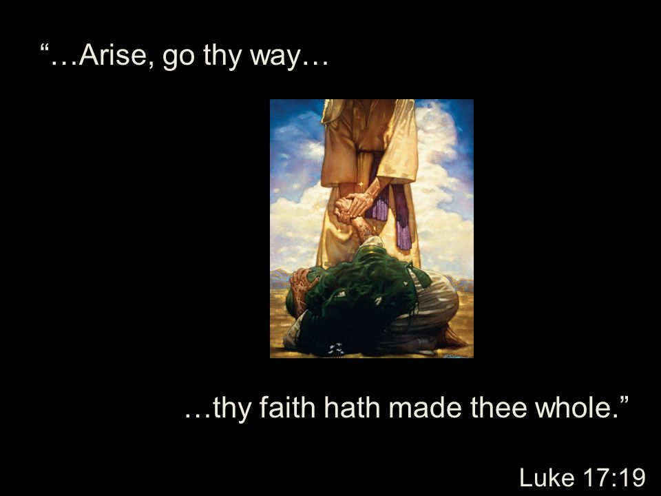 …thy faith hath made thee whole.