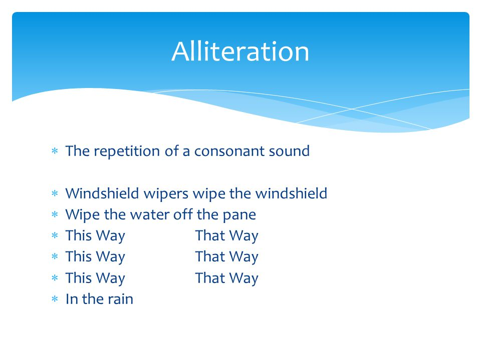 Alliteration The repetition of a consonant sound