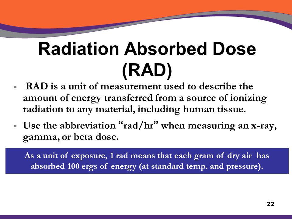Radiation Absorbed Dose (RAD)