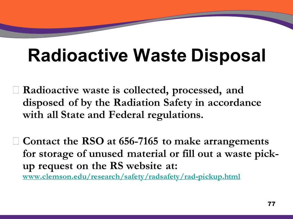 a study of proper radioactive waste disposal Industrialized nations are grappling with the problem of expeditious and safe waste disposal non-biodegradable and toxic wastes like radioactive remnants can potentially cause irreparable damage to the environment and human health if not strategically disposed of.