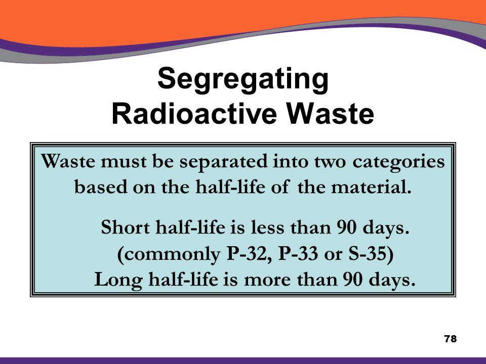 Segregating Radioactive Waste