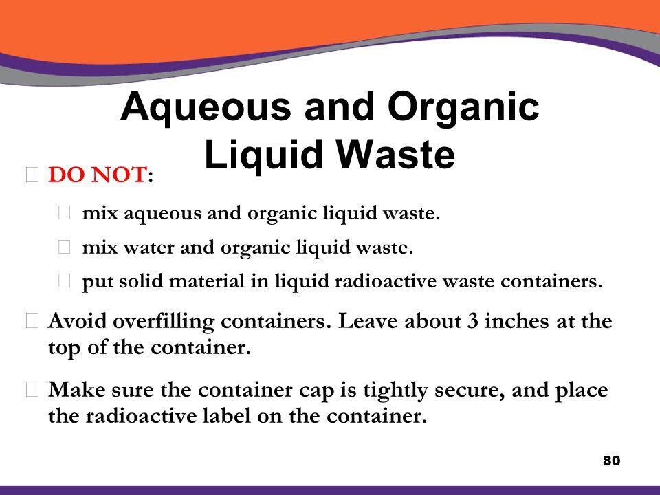 Aqueous and Organic Liquid Waste