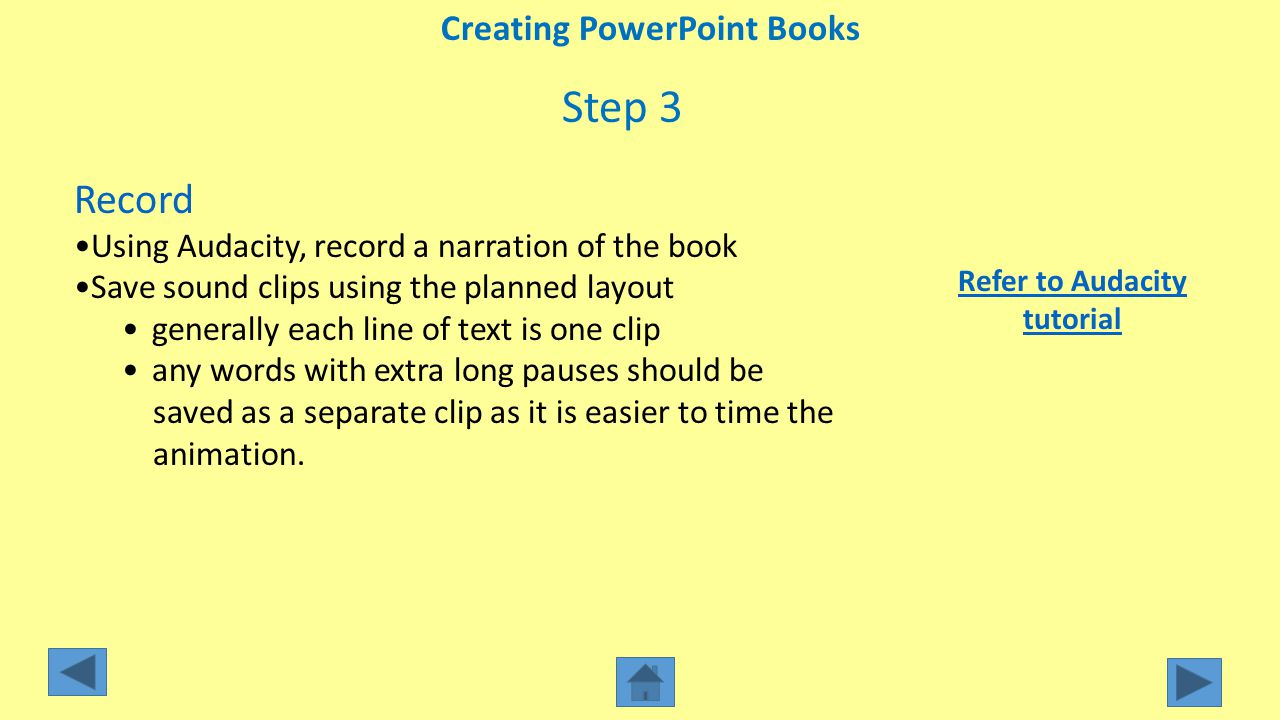 Creating PowerPoint Books Refer to Audacity tutorial